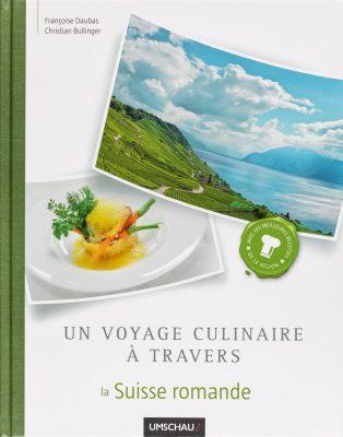buchtitel un voyage culinaire à travers la suisse romande von christian bullinger
